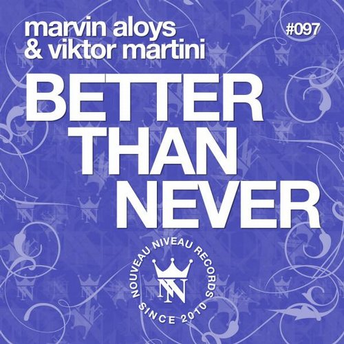 Marvin Aloys & Viktor Martini - Better Than Never [4056813006834]