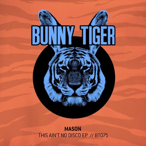 Mason – This Ain't No Disco EP [BT071]