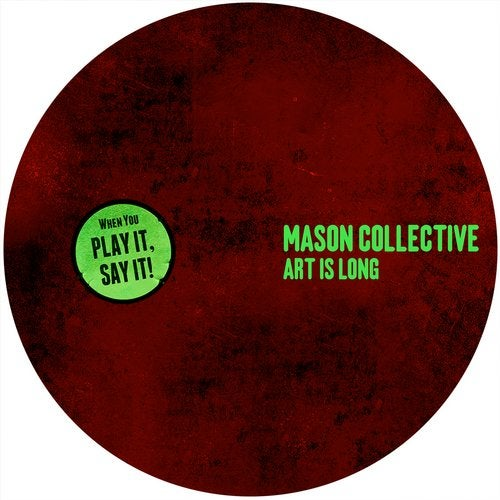 Mason Collective – Art Is Long EP [PLAY049]
