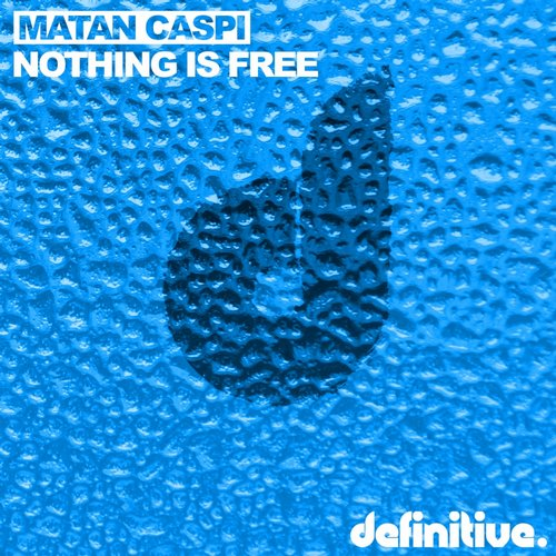 Matan Caspi – Nothing Is Free EP [DEFDIG1601]