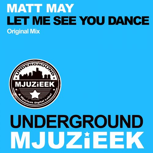Matt May - Let Me See You Dance [UMJUZIEEK079]