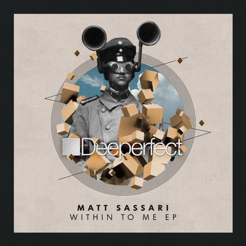 Matt Sassari – Within To Me EP [DPE1147]