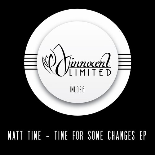 Matt Time - Time For Some Changes EP [IML036]