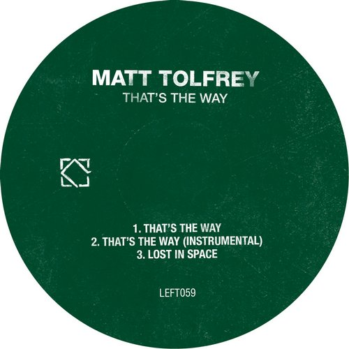 Matt Tolfrey - That's The Way [LEFT059]