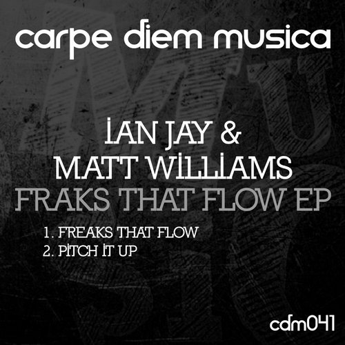 Matt Williams, Ian Jay - Freaks That Flow EP [CDM 041]