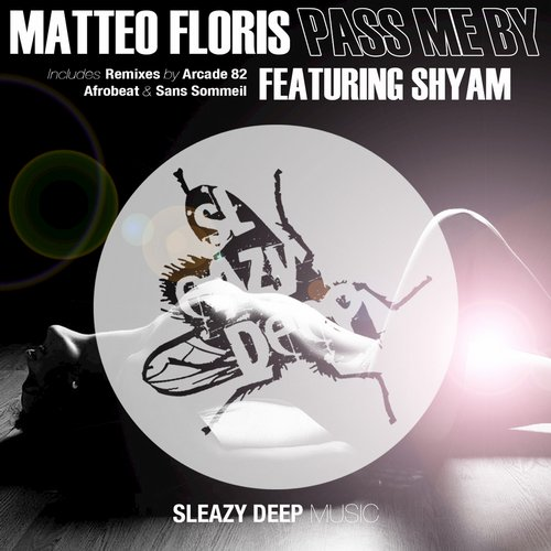 Matteo Floris – Pass Me By [SLEAZY073]