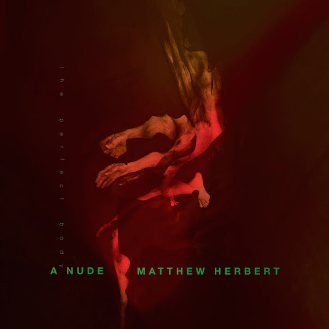 Matthew Herbert – A Nude – The Perfect Body [AC92]