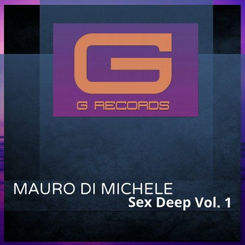 Mauro Di Michele - Sex Deep, Vol. 1 [GR06915]