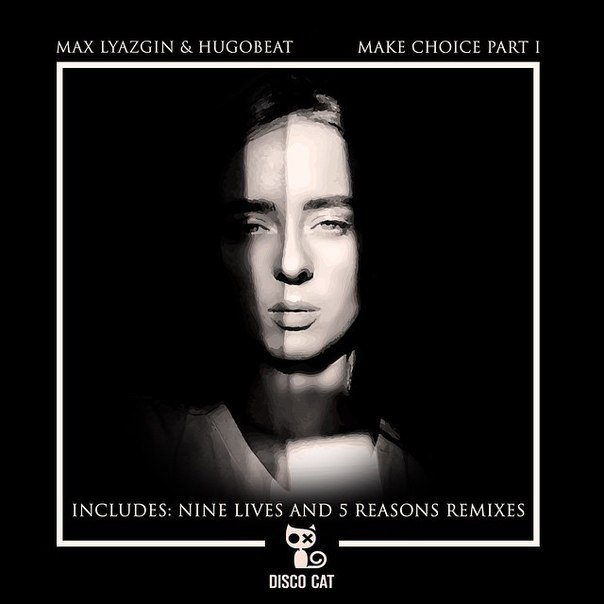 Max Lyazgin & Hugobeat - Make Choice Part 1