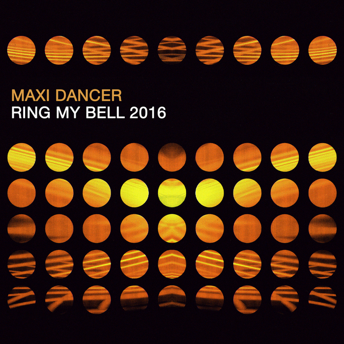 Maxi Dancer - Ring My Bell 2016 [W 2M1021X01]