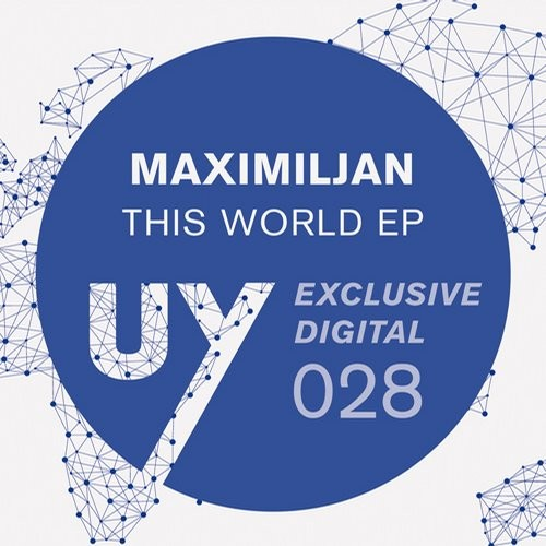 Maximiljan – This World EP [UYD028]