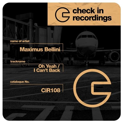 Maximus Bellini - Oh Yeah / I Can't Back [CIR108]