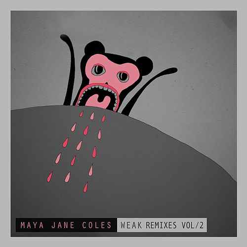Maya Jane Coles – Weak (Remixes Vol 2) [4050538335231]