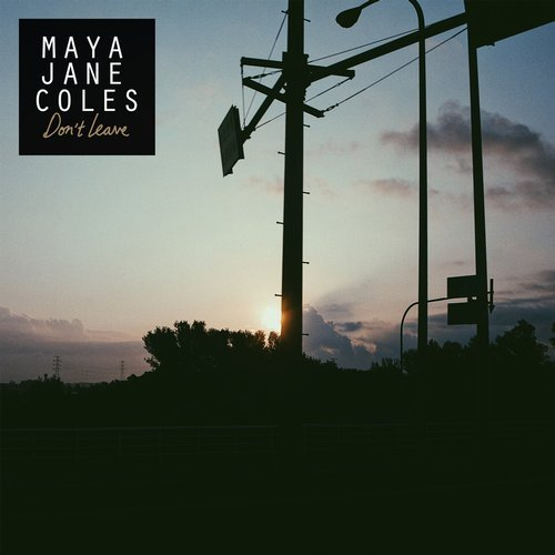 Maya Jane Coles - Don't Leave [4050538451955]