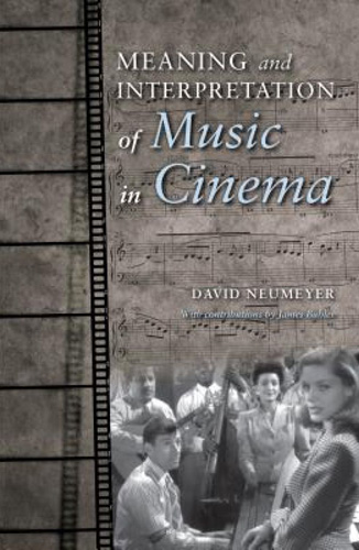 Meaning and Interpretation of Music in Cinema by David Neumeyer