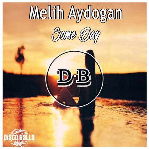 Melih Aydogan - Some Day [DBR 400]