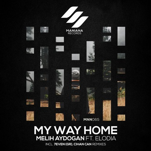 Melih Aydogan, Elodia - My Way Home [MNN065]