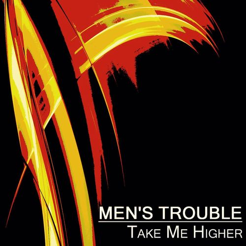 Men's Trouble - Take Me Higher [7630045436187]