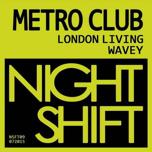 Metro Club - London Living [NSFT 09]
