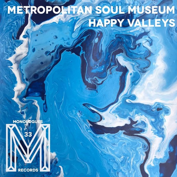 Metropolitan Soul Museum - Happy Valleys [M33]