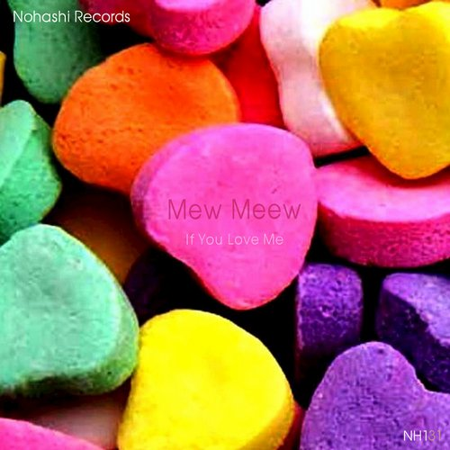 Mew Meew, Toru S. - If You Love Me [NOHA 215131R]