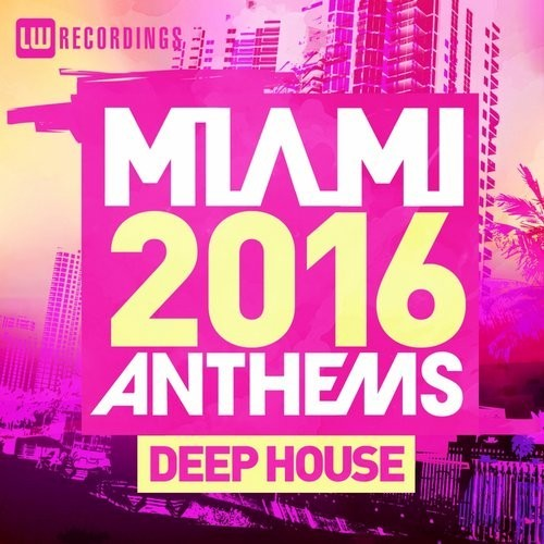 VA - Miami 2016 Anthems House [LWMA201602]
