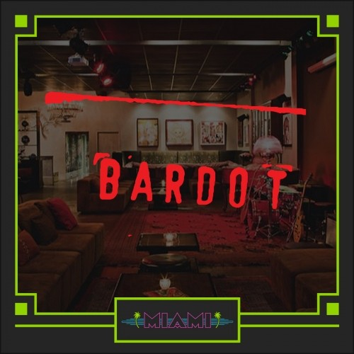 Miami Club Picks 2016 Bardot