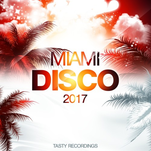VA – Miami Disco 2017 Tasty Recordings TRC50