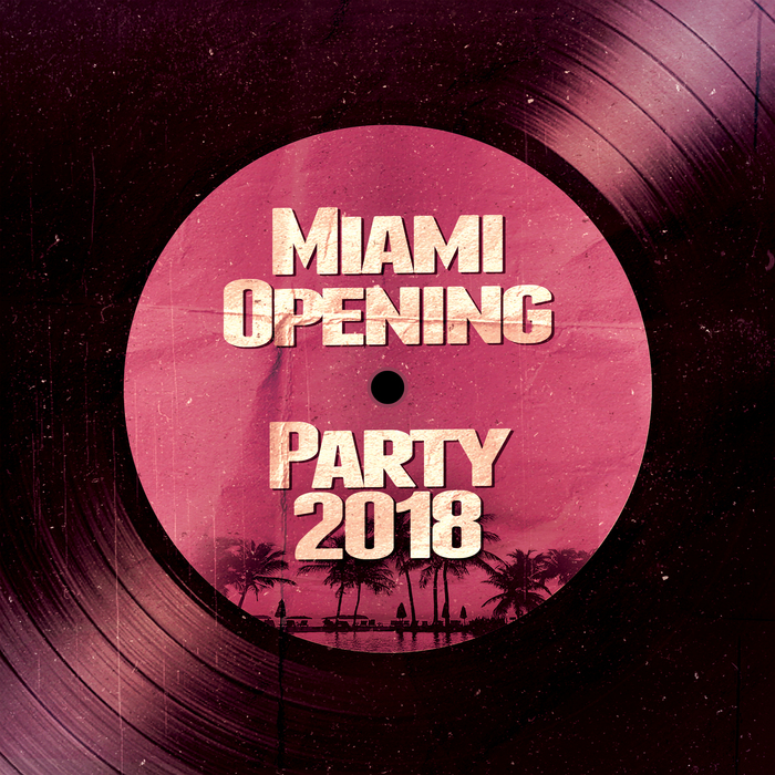 VA - Miami Opening Party 2018 [10132383]