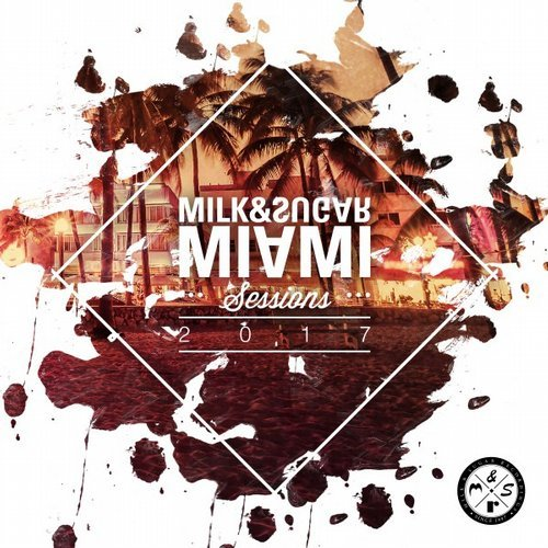 VA – Miami Sessions 2017 Milk & Sugar MSRCD048