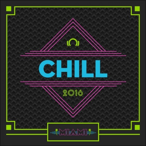 Miami Staff Picks 2016 Chill