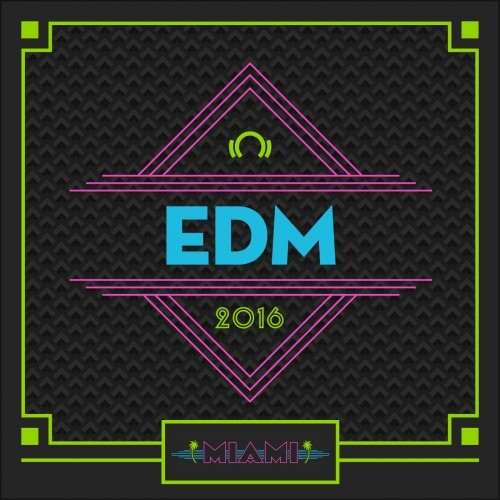 Miami Staff Picks 2016 EDM