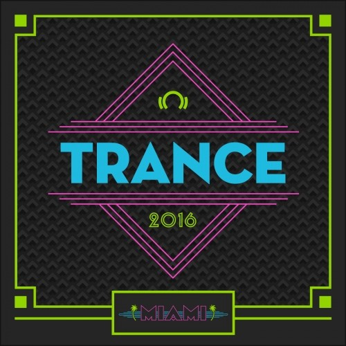 Miami Staff Picks 2016 Trance