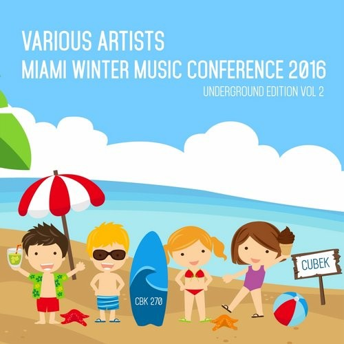 VA - Miami Winter Music Conference 2016 (Underground Edition), Vol. 2 [CBK270]