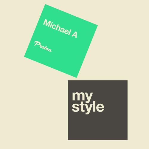 Michael A - My Style [PROTON0372]