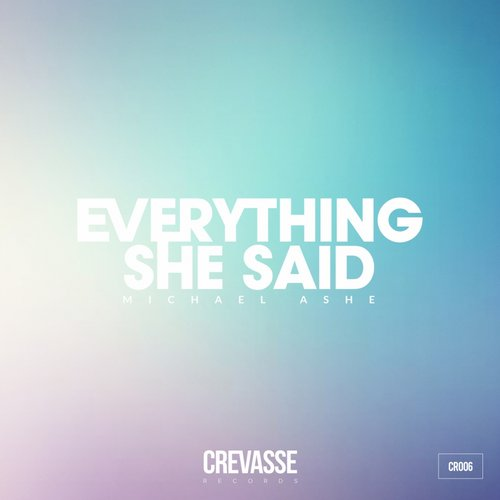 Michael Ashe - Everything She Said [CR006]
