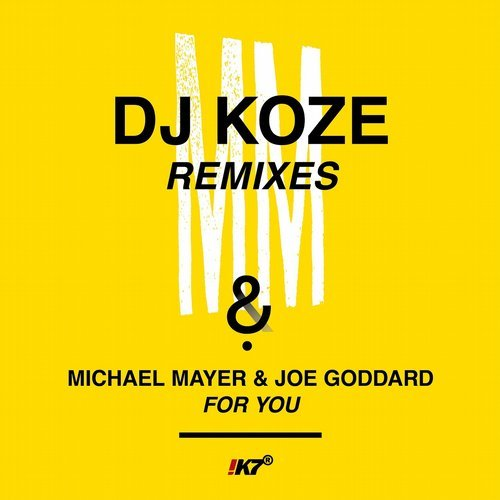 Michael Mayer & Joe Goddard – For You (DJ Koze Remixes) [K7337EPD]