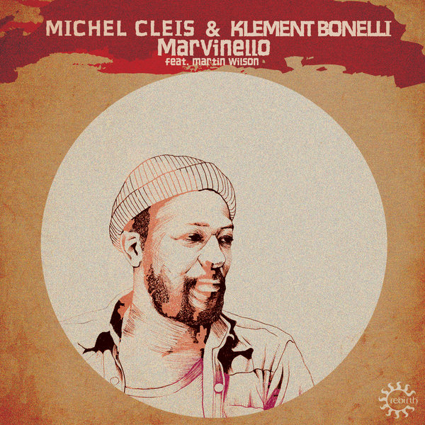 Michel Cleis, Klement Bonelli - Marvinello Feat. Martin Wilson [REB101]