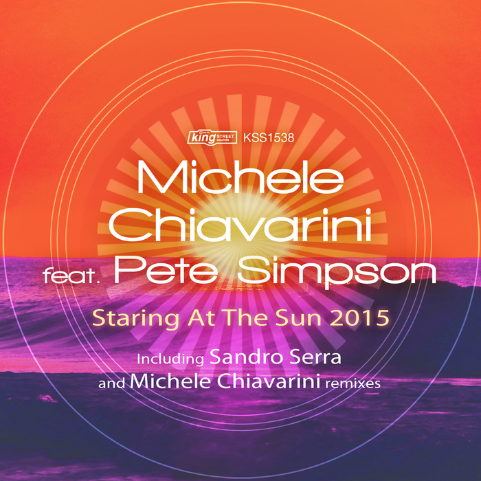Michele Chiavarini Feat Pete Simpson - Staring At The Sun 2015 [KSS 1538]