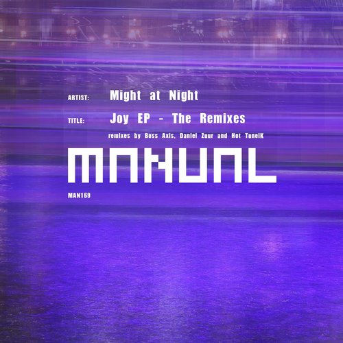Might At Night - Joy EP - The Remixes [MAN169]
