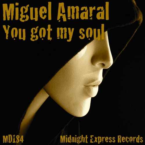 Miguel Amaral - You Got My Soul [MD184]