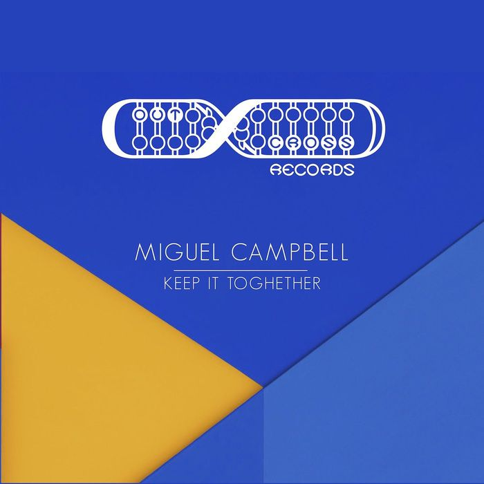 Miguel Campbell – Keep It Together [OCD0070]