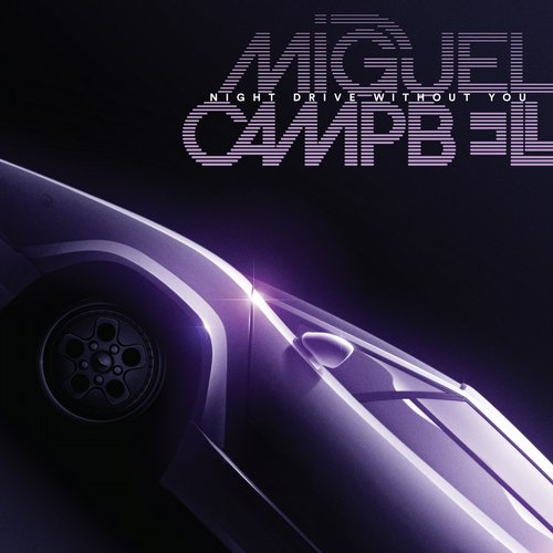 Miguel Campbell – Night Drive Without You [OCD0048]