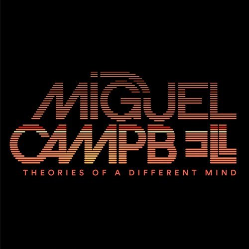 Miguel Campbell – Theories Of A Different Mind [OCD0072]