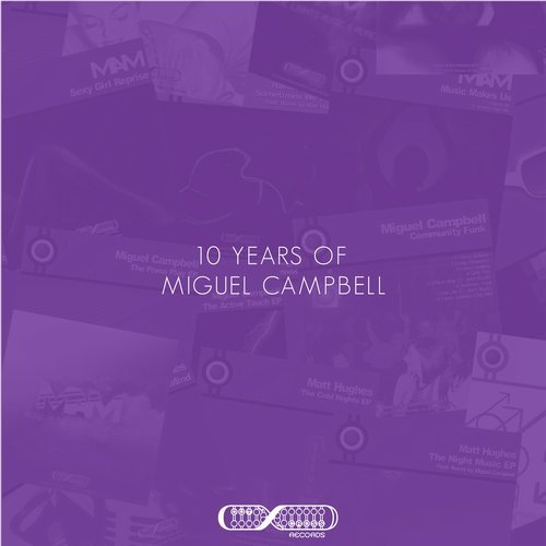 Miguel Campbell – 10 Years Of Miguel Campbell [OCD0056]