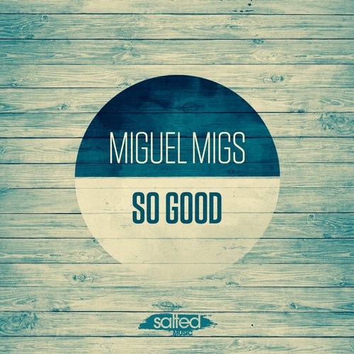 Miguel migs so good slt088 for Good deep house music