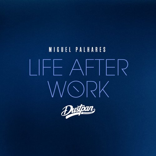Miguel Palhares - Life After Work [190374287166]