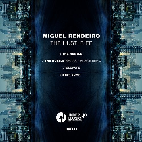 Miguel Rendeiro – The Hustle EP [UNI138]