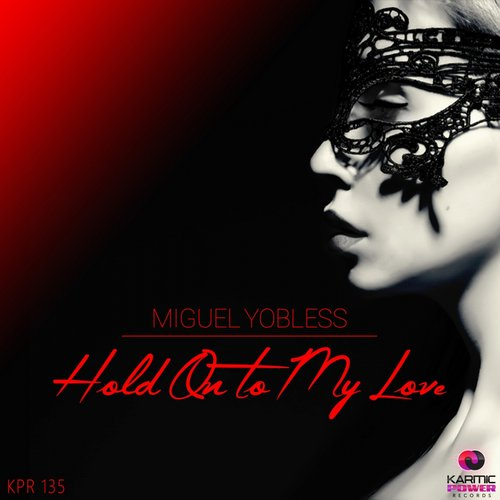 Miguel Yobless - Hold On To My Love [KPR 135]