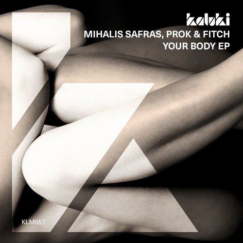 Mihalis Safras, Prok & Fitch – Your Body EP [KLM05701Z]